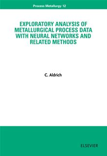 Exploratory Analysis of Metallurgical Process Data with Neural Networks and Related Methods C. Aldrich