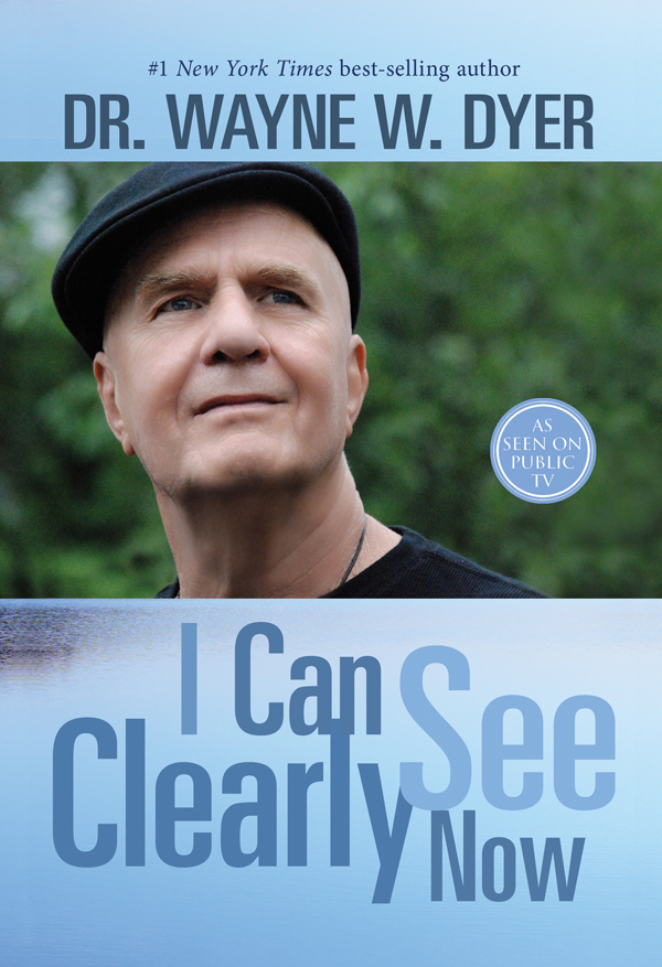 I Can See Clearly Now, by Wayne Dyer