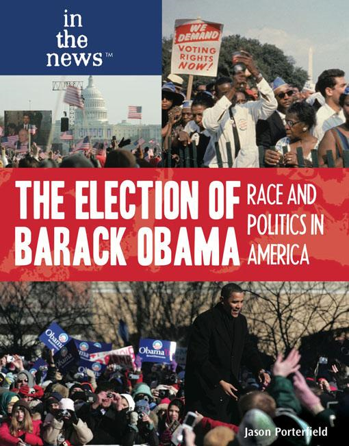 The Election of Barack Obama: Race and Politics in America