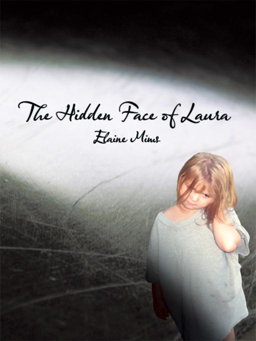 The Hidden Face of Laura By: Elaine Mims