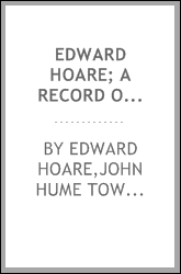 Edward Hoare; a record of his life based upon a brief autobiography. Edited by the Rev. J.H. Townsend