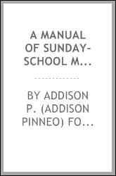 A manual of Sunday-school methods