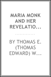 Maria Monk and her revelations of convent crimes