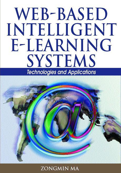 Web-Based Intelligent E-Learning Systems: Technologies and Applications