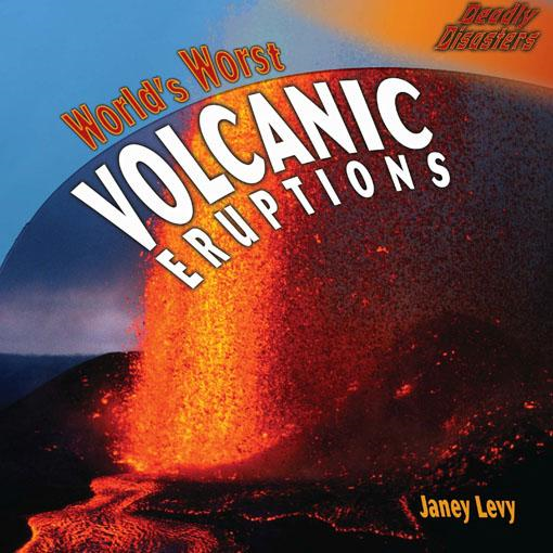 World's Worst Volcanic Eruptions