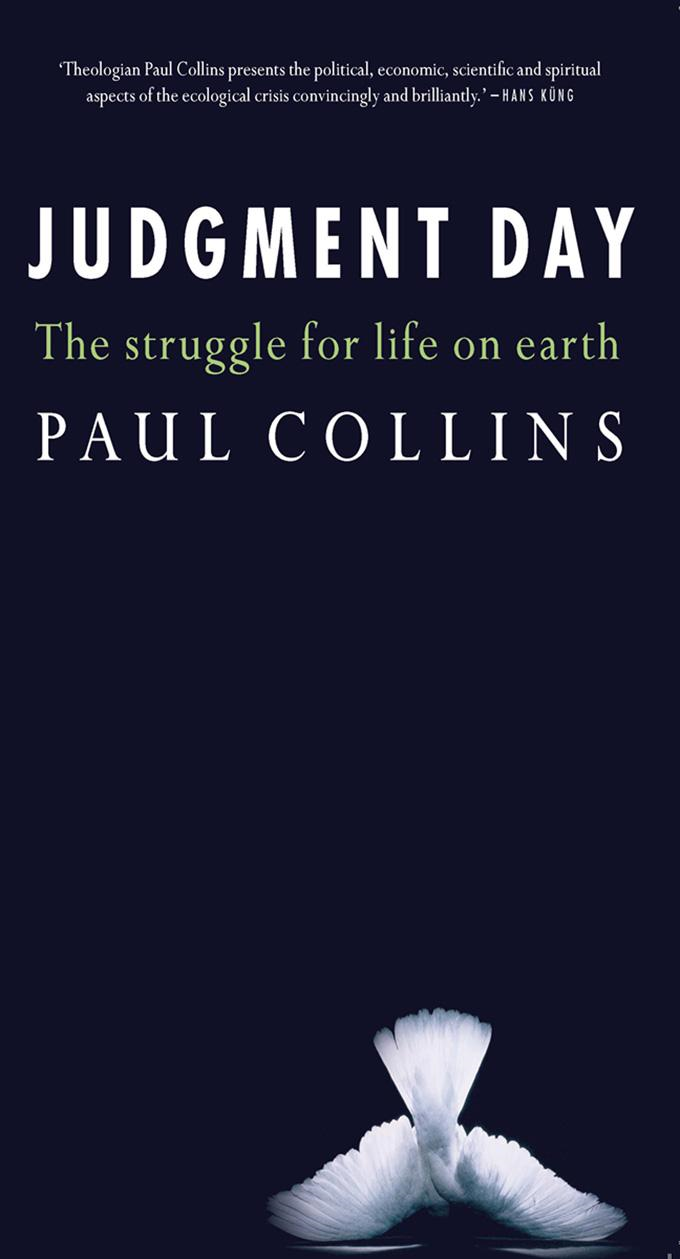 Judgment Day: The Struggle for Life on Earth By: Paul Collins