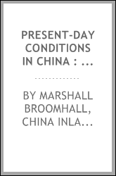 Present-day conditions in China : notes designed to show the moral and spiritual claims of the Chinese empire
