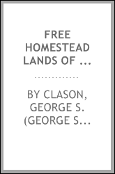 Free homestead lands of Colorado described; a handbook for settlers