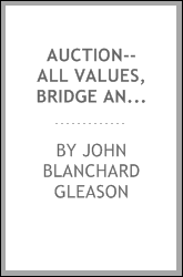 Auction--all values, bridge and dummy play;