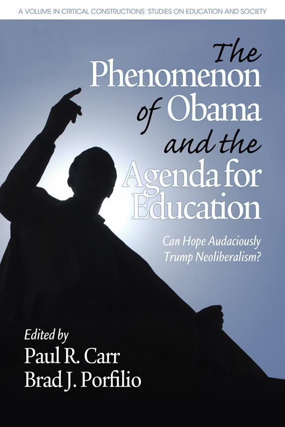 The Phenomenon of Obama and the Agenda for Education: Can Hope Audaciously Trump Neoliberalism?