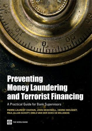Preventing Money Laundering and Terrorism Financing: A Practical Guide for Bank Supervisors