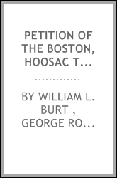 Petition of the Boston, Hoosac Tunnel and Western Railroad Company: Closing Argument of Gen ...