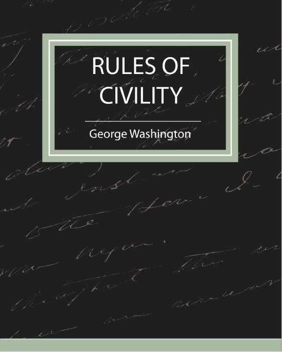 Rules of Civility By: George Washington