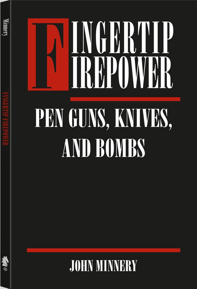 Fingertip Firepower: Pen Guns, Knives, and Bombs