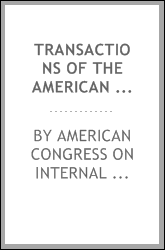 Transactions of the American Congress on Internal Medicine : second Scientific Session, Pittsburgh, Pa., December 27-28, 1917