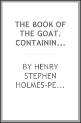 The book of the goat. Containing full particulars of the various breeds of goats and their profitable management
