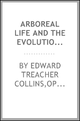 Arboreal life and the evolution of the human eye : a revised publication of the Bowman lecture delivered before the Ophthalmological Society of the United Kingdom in May, 1921