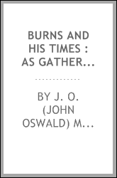 Burns and his times : as gathered from his poems.