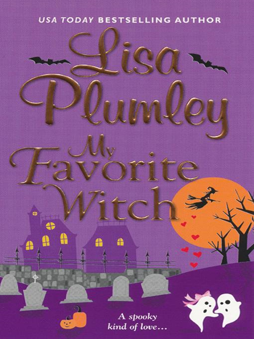 My Favorite Witch By: Lisa Plumley