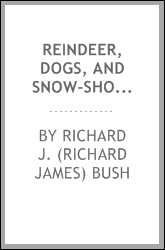 Reindeer, dogs, and snow-shoes: a journal of Siberian travel and explorations made in the years 1865, 1866, and 1867