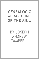 Genealogical account of the ancestors in America of Joseph Andrew Kelly Campbell and Elizabeth Edith Deal (his wife)