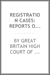 Registration Cases: Reports of Cases Argued and Determined in the King's Bench Division of the ...