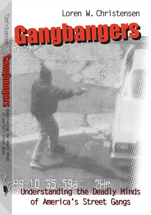 Gangbangers: Understanding The Deadly Minds Of America's Street Gangs