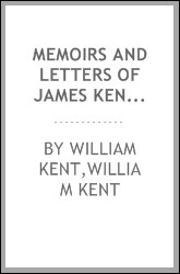 "Memoirs and letters of James Kent., L.L. D., late chancellor of the state of New York, author of ""Commentaries on American Law,"" etc"