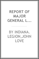 Report of Major General Love, of the Indiana Legion