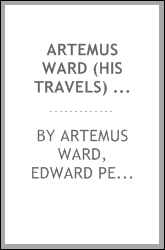 Artemus Ward (his Travels) Among the Mormons