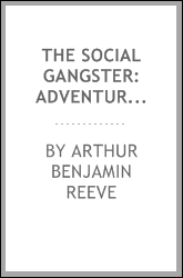 The Social Gangster: Adventures of Craig Kennedy, Scientific Detective