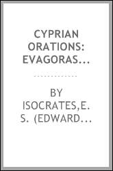 Cyprian orations: Evagoras, Ad Nicoclem, Nicocles aut Cyprii. Edited with introd. and notes