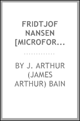 Fridtjof Nansen [microform] : his life and explorations
