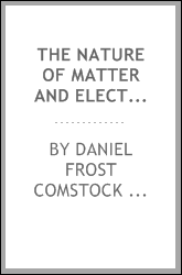 The Nature of Matter and Electricity: An Outline of Modern Views