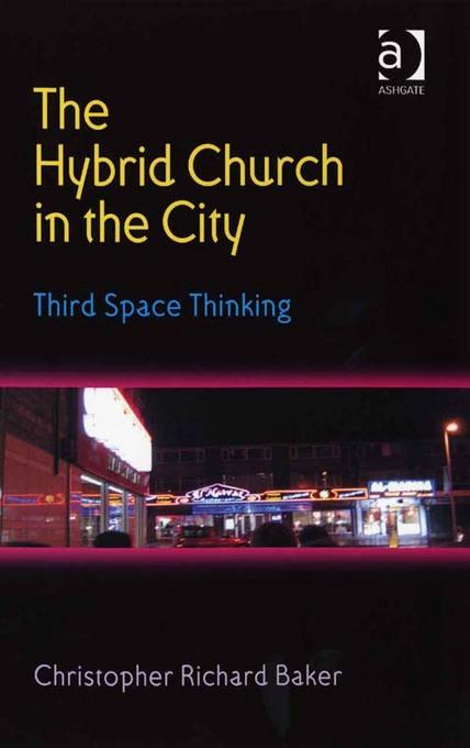 Hybrid Church in the City, The: Third Space Thinking