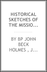 Historical Sketches of the Missions of the United Brethren for Propagating the Gospel Among the ...