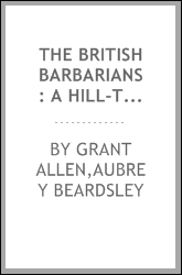 The British barbarians : a hill-top novel