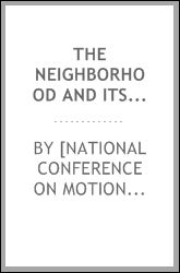 The neighborhood and its motion pictures; a manual for the community worker interested in the best motion pictures for the family