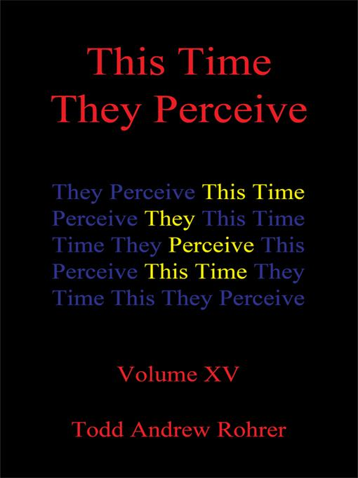This Time They Perceive: Volume XV