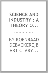 Science and industry : a theory of networks and paradigms