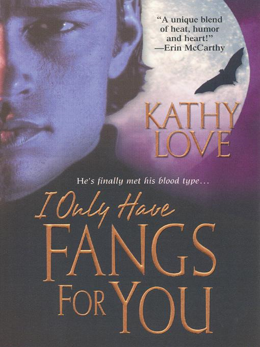 I Only Have Fangs For You By: Kathy Love