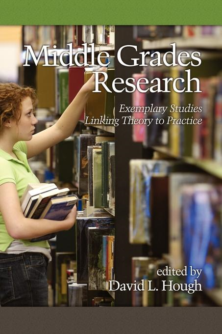 Middle Grades Research: Exemplary Studies Linking Theory to Practice (PB)