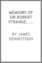 download memoirs of sir robert strange, knt., engraver and of hi