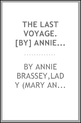 The last voyage. [By] Annie Brassey, 1887