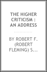 The higher criticism : an address