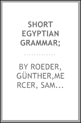Short Egyptian Grammar;