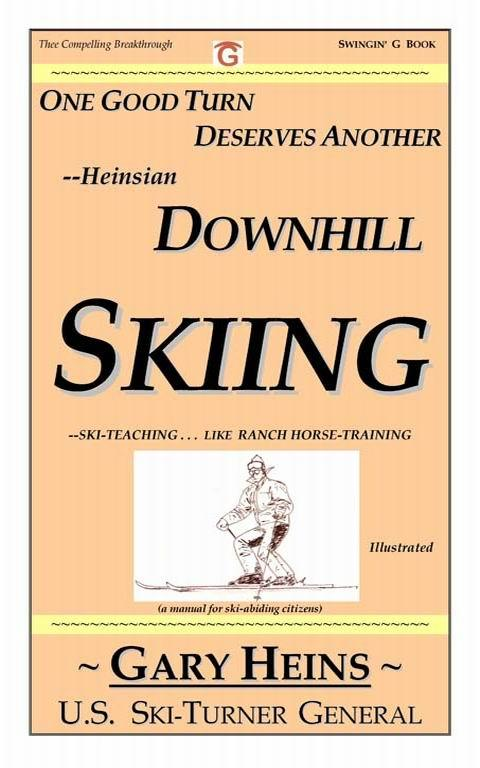 One Good Turn Deserves Another--Heinsian DOWNHILL SKIING