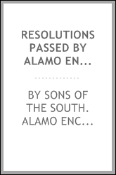 Resolutions passed by Alamo Encampment S.S. and Eulogy upon the life and character of Hon. John A. Wilcox pronounced by Hon. C. Upson, at San Antonio, March 12th, 1864