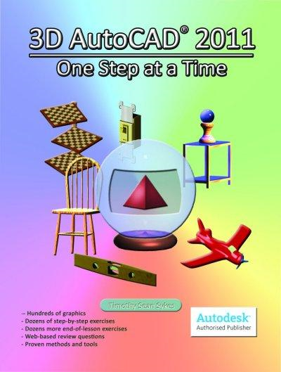 3D AutoCAD 2011: One Step at a Time