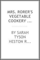 Mrs. Rorer's vegetable cookery and meat substitutes..